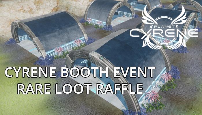 Cyrene Booth Event – Rare Loot Raffle
